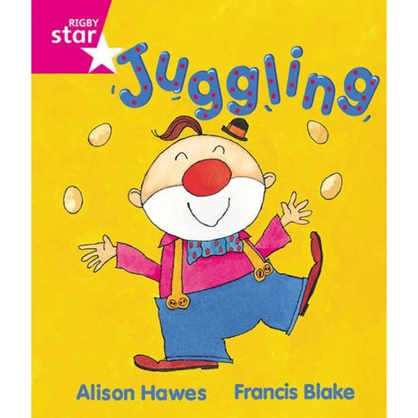 Rigby Star Guided Reception, Pink Level: Juggling Pupil Book (single) by Alison Hawes (Paperback, 2000)