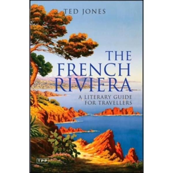 The French Riviera : A Literary Guide for Travellers