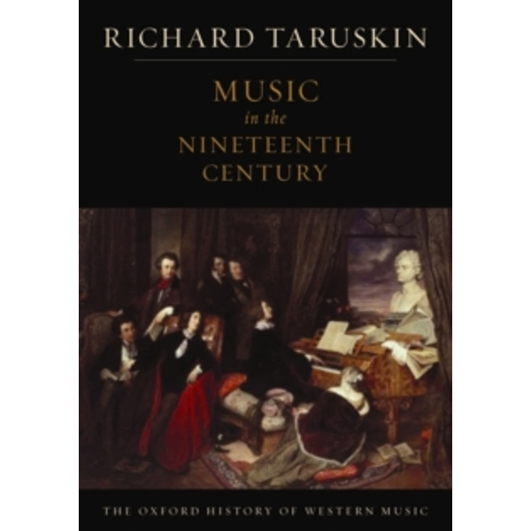 The Oxford History of Western Music: Music in the Nineteenth Century by Richard Taruskin (Paperback, 2009)