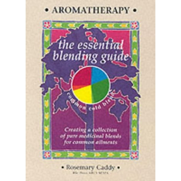 Aromatherapy: The Essential Blending Guide by Rosemary Caddy (Paperback, 2000)