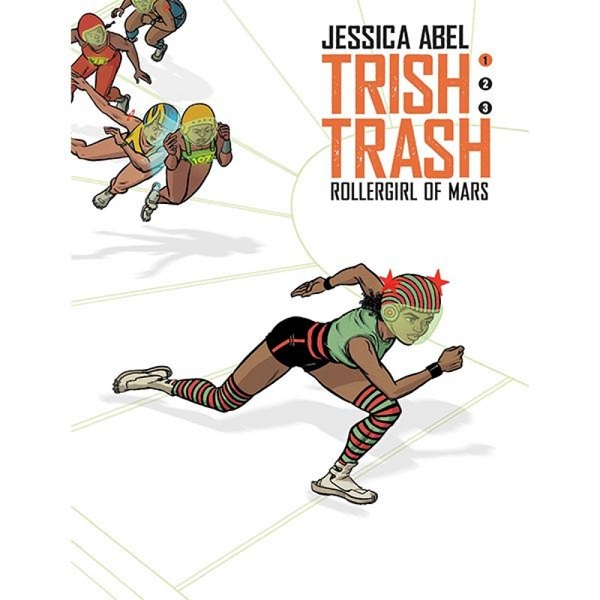Trish Trash  Rollergirl from Mars Vol. 1 Hardback