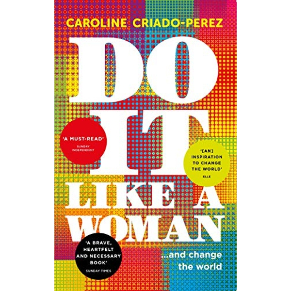 Do It Like a Woman ... and Change the World Paperback / softback 2016