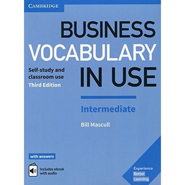 Business Vocabulary in Use: Intermediate Book with Answers and Enhanced ebook Self-Study and Classroom Use Mixed media product 2017