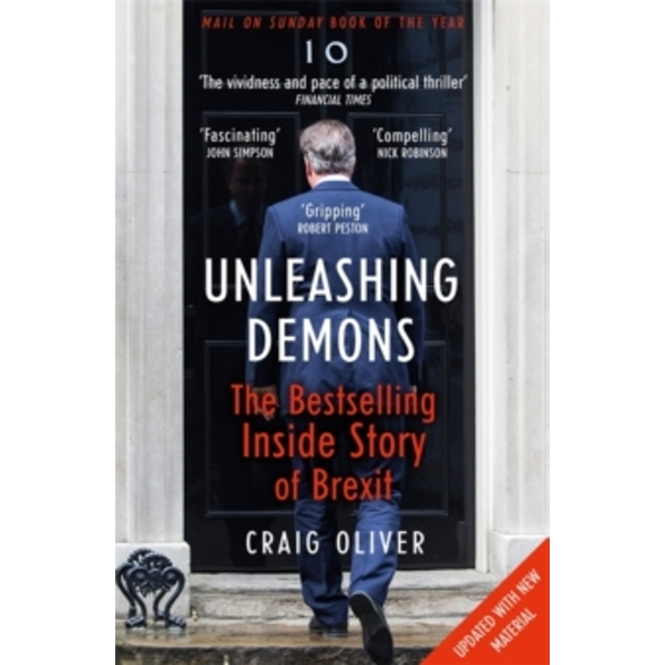 Unleashing Demons : The Inside Story of Brexit