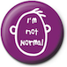 I'm Not Normal Badge - Image 2
