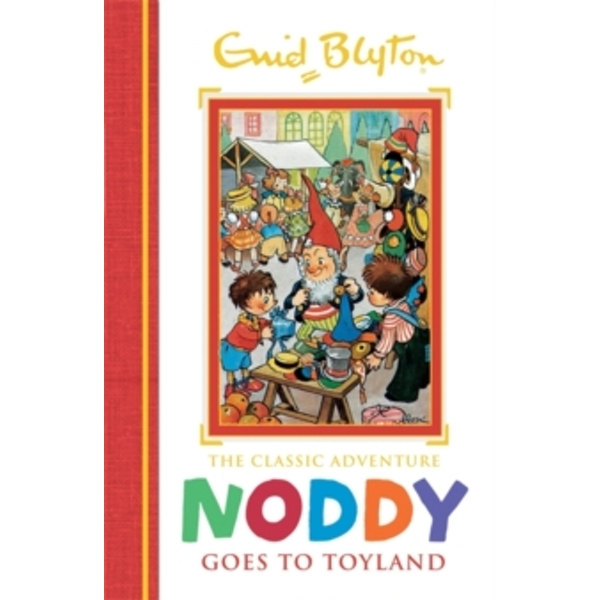 Noddy Classic Storybooks: Noddy Goes to Toyland : Book 1