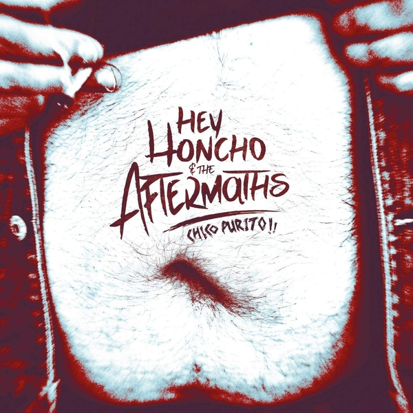 Hey Honcho & The Aftermaths - Chico Purito! Vinyl