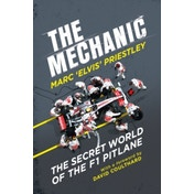 The Mechanic : The Secret World of the F1 Pitlane