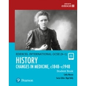 Edexcel International GCSE (9-1) History Changes in Medicine, c1848-c1948 Student Book by Cathy Warren (Mixed media product, 2017)