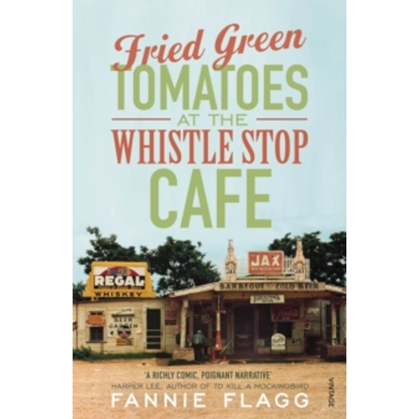Fried Green Tomatoes At The Whistle Stop Cafe by Fannie Flagg (Paperback, 1992)