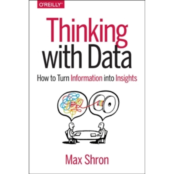 Thinking with Data by Max Shron (Paperback, 2014)