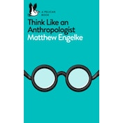 Think Like an Anthropologist by Matthew Engelke (Paperback, 2017)