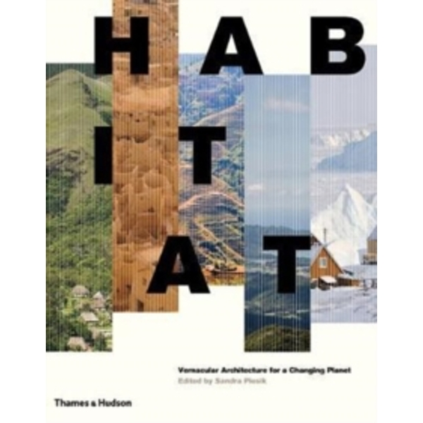 Habitat : Vernacular Architecture for a Changing Planet