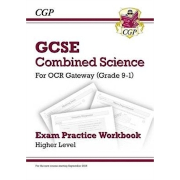 New Grade 9-1 GCSE Combined Science: OCR Gateway Exam Practice Workbook - Higher by CGP Books (Paperback, 2016)