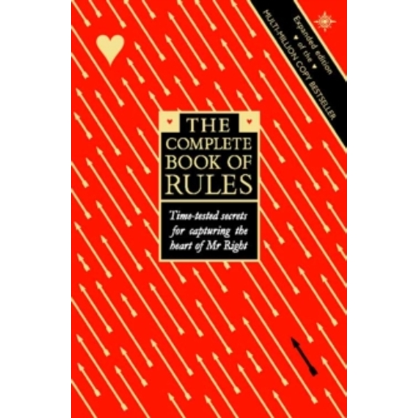 The Complete Book of Rules: Time tested secrets for capturing the heart of Mr. Right by Ellen Fein, Sherrie Schneider (Paperback, 2000)