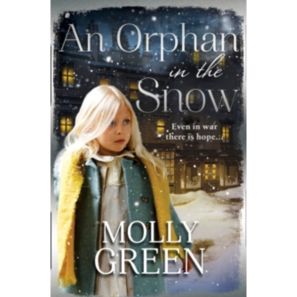 An Orphan in the Snow : The Heart-Warming Saga You Need to Read This Year