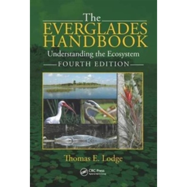 The Everglades Handbook : Understanding the Ecosystem, Fourth Edition