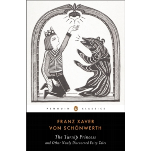 The Turnip Princess : And Other Newly Discovered Fairy Tales