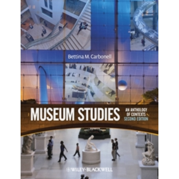 Museum Studies : An Anthology of Contexts