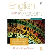English with an Accent: Language, Ideology and Discrimination in the United States by Rosina Lippi-Green (Paperback, 2011)