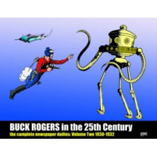Buck Rogers In The 25th Century: The Complete Newspaper Dailies Volume 2
