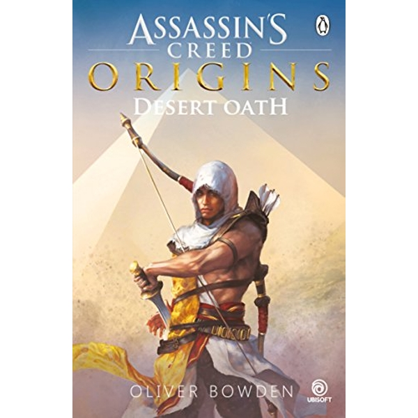 Desert Oath: The Official Prequel to Assassin's Creed Origins by Oliver Bowden (Paperback, 2017)