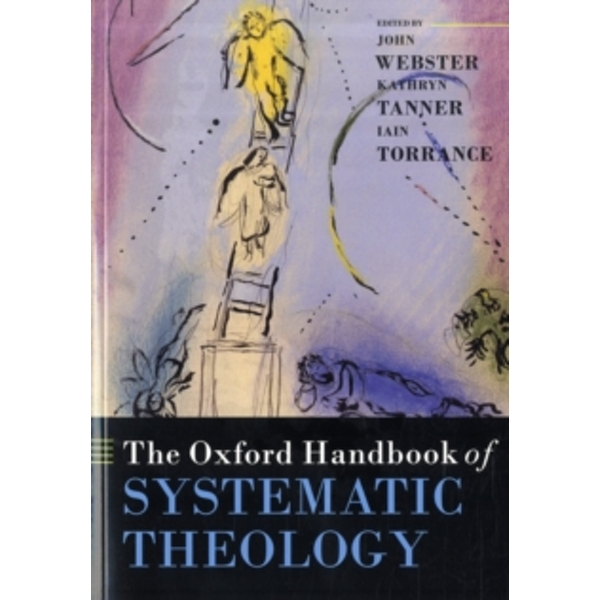 The Oxford Handbook of Systematic Theology by Oxford University Press (Paperback, 2009)