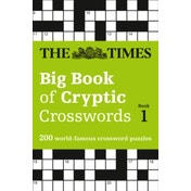 The Times Big Book of Cryptic Crosswords Book 1: 200 world-famous crossword puzzles by The Times Mind Games (Paperback, 2016)