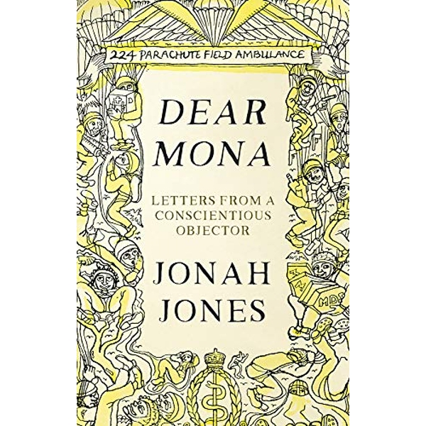 Dear Mona Letters from a Conscientious Objector Hardback 2018