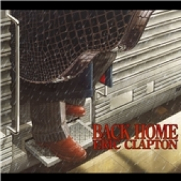 Eric Clapton Back Home CD