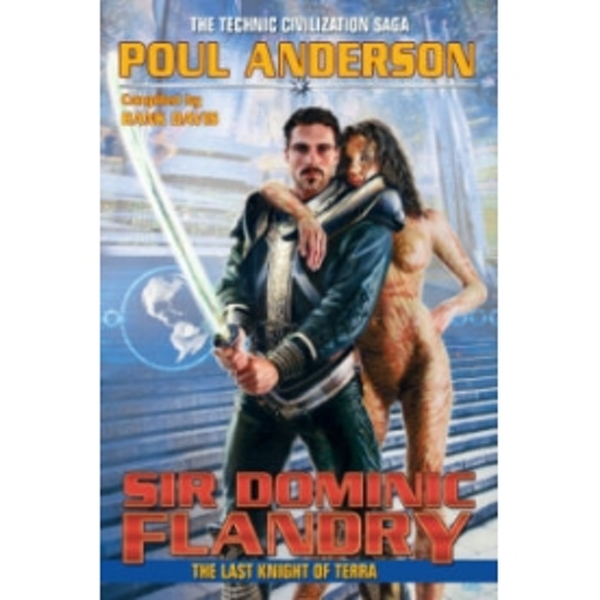 Sir Dominic Flandry: The Last Knight of Terra by Poul Anderson (Paperback, 2010)
