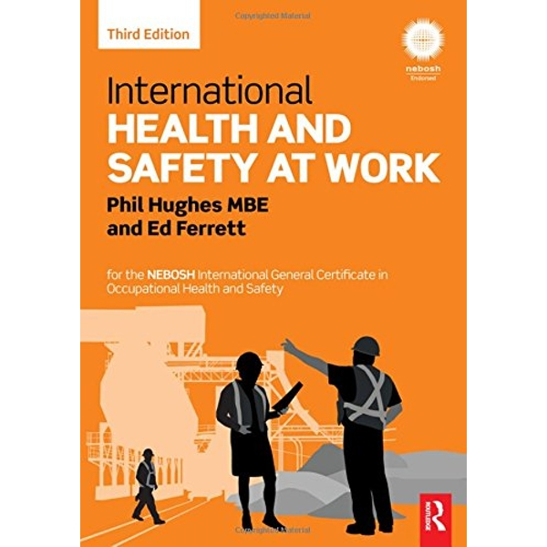International Health and Safety at Work: For the Nebosh International General Certificate in Occupational Health and Safety by Phil Hughes, Ed Ferrett (Paperback, 2015)