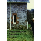 Finishing the Picture: Collected Poems by Ian Abbot (Paperback, 2015)