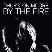 Thurston Moore - By The Fire Cassette