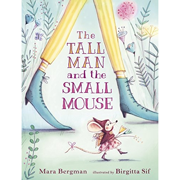 The Tall Man and the Small Mouse  Hardback 2018