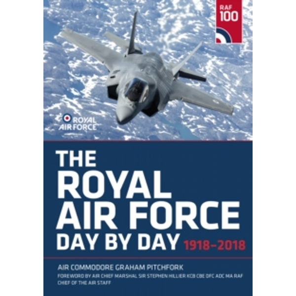 The Royal Air Force Day by Day : 1918-2018