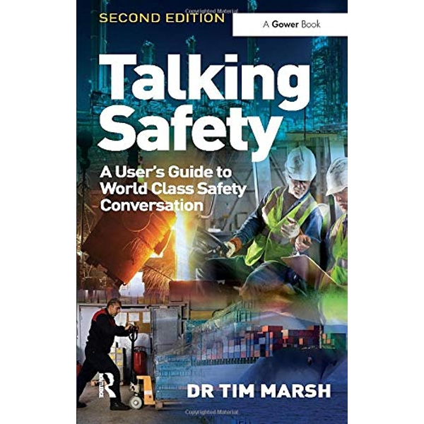 Talking Safety: A User's Guide to World Class Safety Conversation by Dr. Tim Marsh (Paperback, 2013)