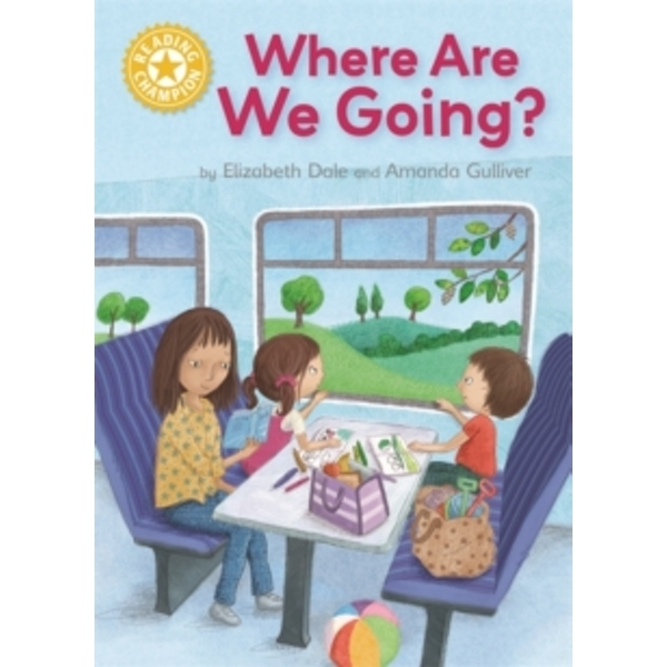 Reading Champion: Where Are We Going? : Independent Reading Yellow 3