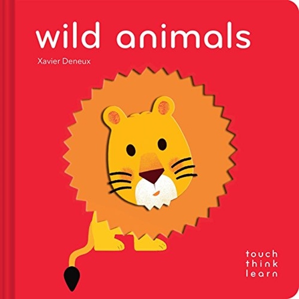 TouchThinkLearn: Wild Animals by Xavier Deneux (Board book, 2017)