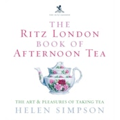 The Ritz London Book of Afternoon Tea: The Art and Pleasures of Taking Tea by Helen Simpson (Hardback, 2006)