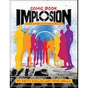 Comic Book Implosion: An Oral History of DC Comics Circa 1978 Paperback