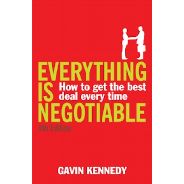 Everything is Negotiable: 4th Edition by Gavin Kennedy (Paperback, 2008)