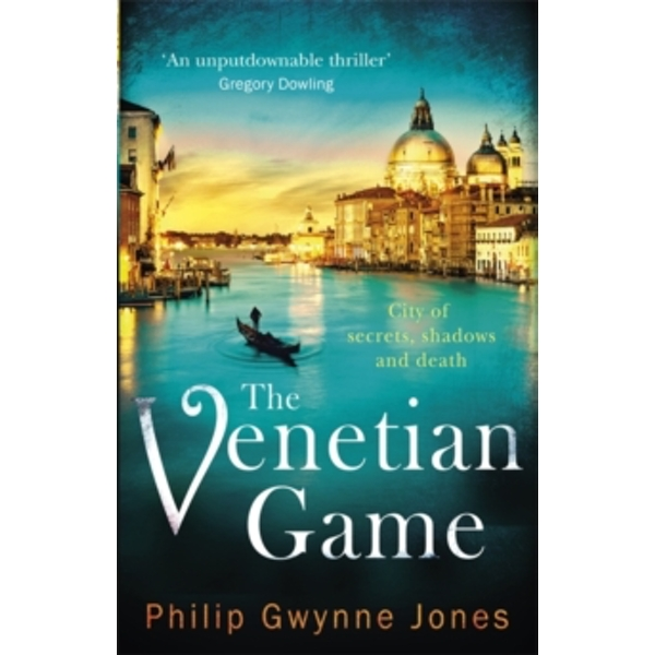 The Venetian Game : a haunting thriller set in the heart of Italy's most secretive city