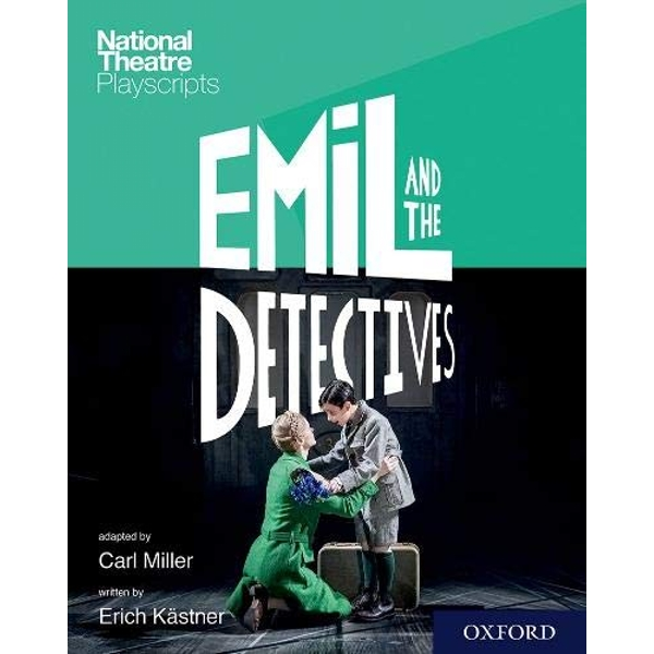 National Theatre Playscripts: Emil and the Detectives  Paperback / softback 2018