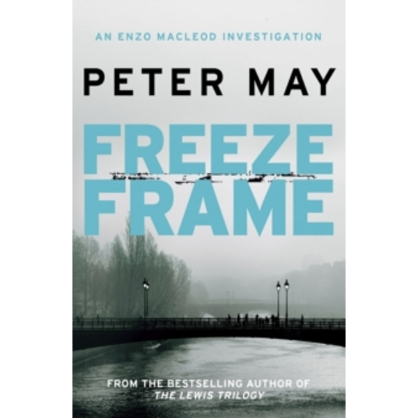 Freeze Frame: Enzo Macleod 4 by Peter May (Paperback, 2015)