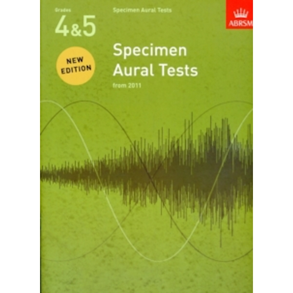 Specimen Aural Tests, Grades 4 & 5 : new edition from 2011