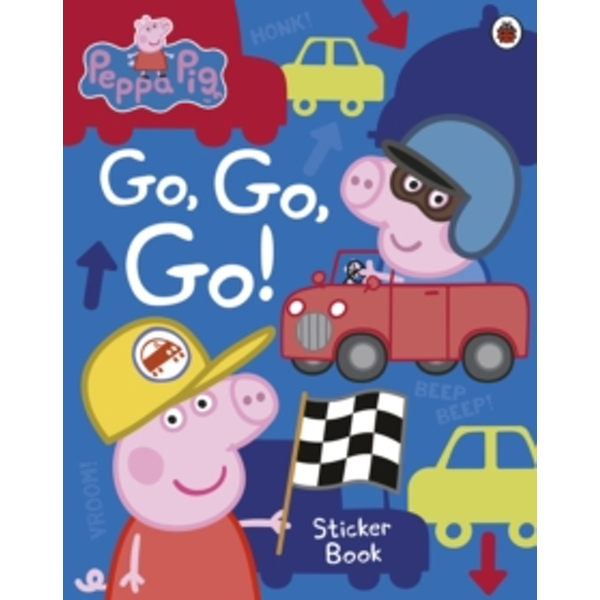 Peppa Pig: Go, Go, Go! : Vehicles Sticker Book