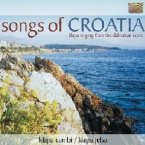 Klapa Cambi Songs Of Croatia Klapa Singing From The Dalmation Coast CD