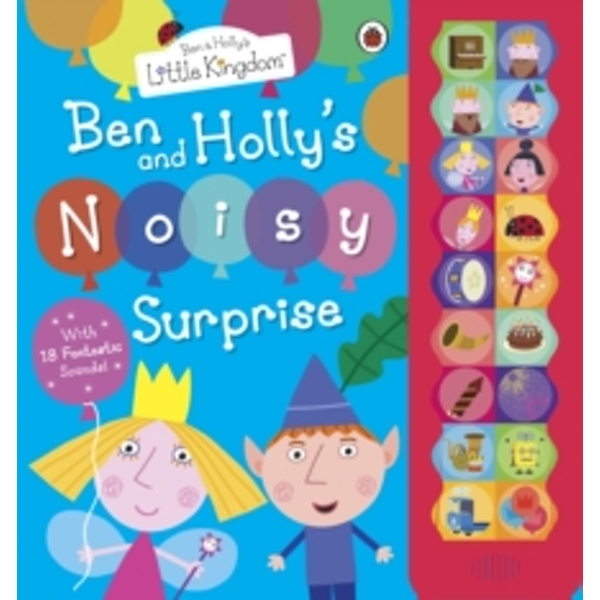 Ben and Holly's Little Kingdom: Ben and Holly's Noisy Surprise by Penguin Books Ltd (Hardback, 2011)