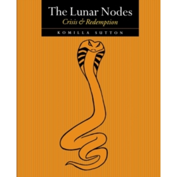 The Lunar Nodes: Crisis and Redemption by Komilla Sutton (Paperback, 2001)